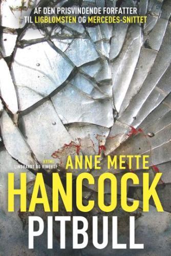 Anne Mette Hancock: Pitbull : krimi