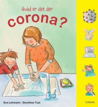 Eva Lohmann (f. 1981), Dorothea Tust: Hvad er det der corona?