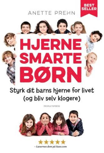 Anette Prehn: Hjernesmarte børn : styrk dit barns hjerne for livet (og bliv selv klogere)